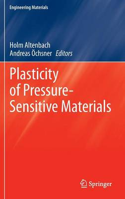 Plasticity of Pressure-Sensitive Materials - Engineering Materials (Hardback)