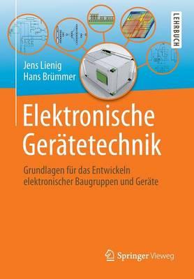 Elektronische Geratetechnik: Grundlagen Fur Das Entwickeln Elektronischer Baugruppen Und Gerate (Paperback)