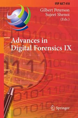 Advances in Digital Forensics IX: 9th IFIP WG 11.9 International Conference on Digital Forensics, Orlando, FL, USA, January 28-30, 2013, Revised Selected Papers - IFIP Advances in Information and Communication Technology 410 (Hardback)