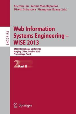 Web Information Systems Engineering -- WISE 2013: 14th International Conference, Nanjing, China, October 13-15, 2013, Proceedings, Part II - Information Systems and Applications, incl. Internet/Web, and HCI 8181 (Paperback)