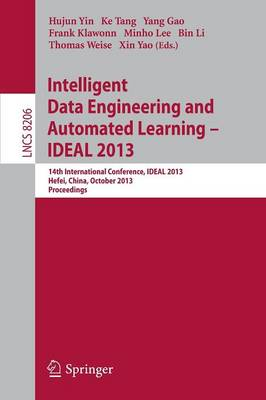 Intelligent Data Engineering and Automated Learning -- IDEAL 2013: 14th International Conference, IDEAL 2013, Hefei, China, October 20-23, 2013, Proceedings - Lecture Notes in Computer Science 8206 (Paperback)