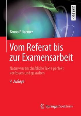 Vom Referat Bis Zur Examensarbeit: Naturwissenschaftliche Texte Perfekt Verfassen Und Gestalten (Paperback)