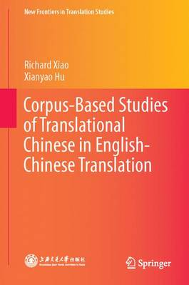 Corpus-Based Studies of Translational Chinese in English-Chinese Translation - New Frontiers in Translation Studies (Hardback)