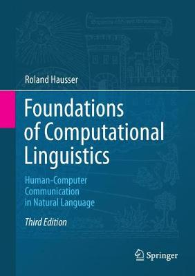 Foundations of Computational Linguistics: Human-Computer Communication in Natural Language (Hardback)