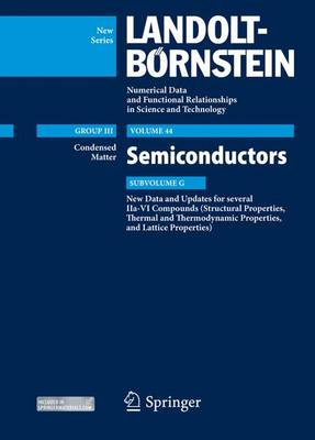 New Data and Updates for several IIa-VI Compounds (Structural Properties, Thermal and Thermodynamic Properties, and Lattice Properties): Condensed Matter, Semiconductors Update, Subvolume G - Condensed Matter 44G (Hardback)