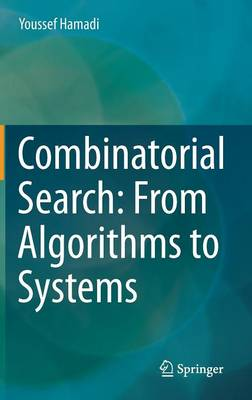 Combinatorial Search: From Algorithms to Systems (Hardback)