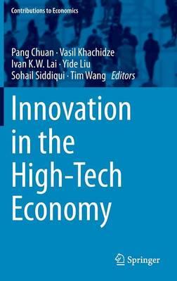Innovation in the High-Tech Economy - Contributions to Economics (Hardback)