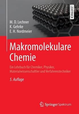 Makromolekulare Chemie: Ein Lehrbuch F r Chemiker, Physiker, Materialwissenschaftler Und Verfahrenstechniker (Paperback)