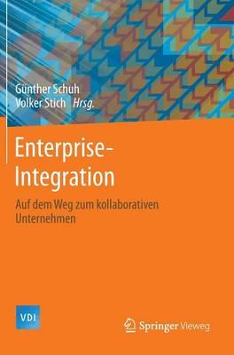 Enterprise -Integration: Auf Dem Weg Zum Kollaborativen Unternehmen - VDI-Buch (Hardback)