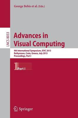 Advances in Visual Computing: 9th International Symposium, ISVC 2013, Rethymnon, Crete, Greece, July 29-31, 2013. Proceedings, Part I - Image Processing, Computer Vision, Pattern Recognition, and Graphics 8033 (Paperback)