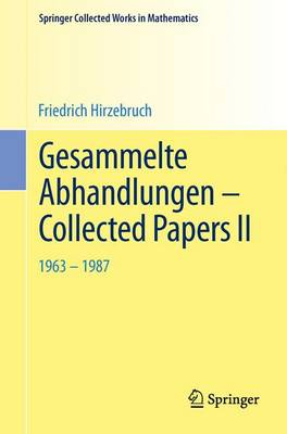 Gesammelte Abhandlungen - Collected Papers II 2014: 1963 - 1987 - Springer Collected Works in Mathematics (Paperback)