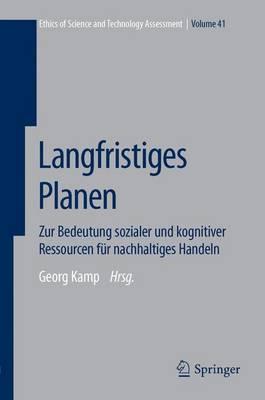 Langfristiges Planen: Zur Bedeutung Sozialer Und Kognitiver Ressourcen Feur Nachhaltiges Handeln (Hardback)