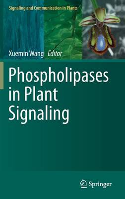 Phospholipases in Plant Signaling - Signaling and Communication in Plants 20 (Hardback)
