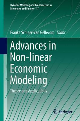 Advances in Non-linear Economic Modeling: Theory and Applications - Dynamic Modeling and Econometrics in Economics and Finance 17 (Hardback)