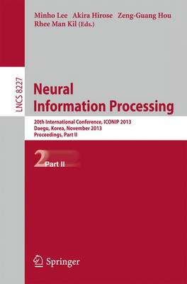 Neural Information Processing: 20th International Conference, ICONIP 2013, Daegu, Korea, November 3-7, 2013. Proceedings, Part II - Lecture Notes in Computer Science 8227 (Paperback)