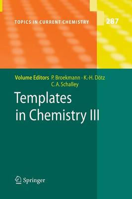 Templates in Chemistry III - Topics in Current Chemistry 287 (Paperback)