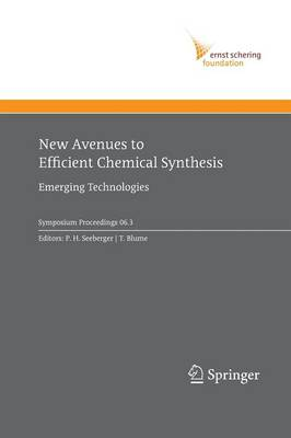New Avenues to Efficient Chemical Synthesis: Emerging Technologies - Ernst Schering Foundation Symposium Proceedings 2006/3 (Paperback)