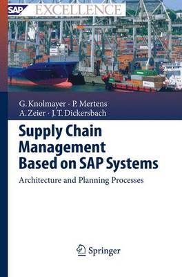 Supply Chain Management Based on SAP Systems: Architecture and Planning Processes - SAP Excellence (Paperback)