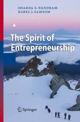 The Spirit of Entrepreneurship: Exploring the Essence of Entrepreneurship Through Personal Stories (Paperback)