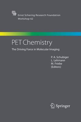 PET Chemistry: The Driving Force in Molecular Imaging - Ernst Schering Foundation Symposium Proceedings 62 (Paperback)