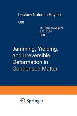 Jamming, Yielding, and Irreversible Deformation in Condensed Matter - Lecture Notes in Physics 688 (Paperback)