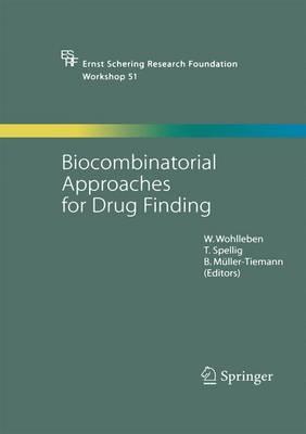 Biocombinatorial Approaches for Drug Finding - Ernst Schering Foundation Symposium Proceedings 51 (Paperback)