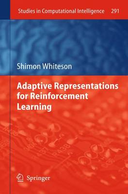 Adaptive Representations for Reinforcement Learning - Studies in Computational Intelligence 291 (Paperback)
