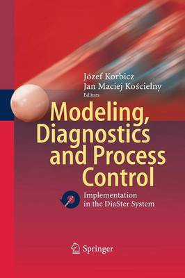 Modeling, Diagnostics and Process Control: Implementation in the DiaSter System (Paperback)