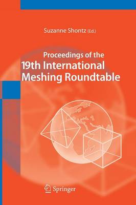 Proceedings of the 19th International Meshing Roundtable (Paperback)