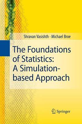 The Foundations of Statistics: A Simulation-based Approach (Paperback)
