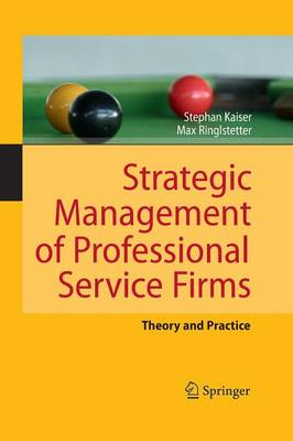 Strategic Management of Professional Service Firms: Theory and Practice (Paperback)