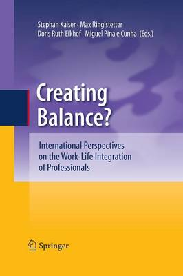 Creating Balance?: International Perspectives on the Work-Life Integration of Professionals (Paperback)
