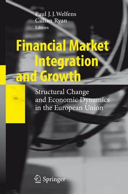 Financial Market Integration and Growth: Structural Change and Economic Dynamics in the European Union (Paperback)