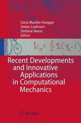 Recent Developments and Innovative Applications in Computational Mechanics (Paperback)