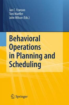 Behavioral Operations in Planning and Scheduling (Paperback)