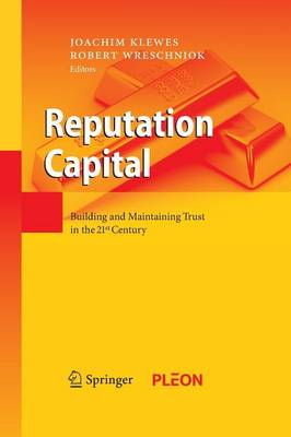Reputation Capital: Building and Maintaining Trust in the 21st Century (Paperback)