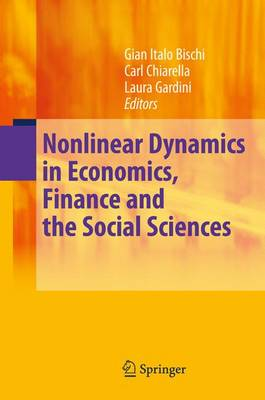 Nonlinear Dynamics in Economics, Finance and the Social Sciences: Essays in Honour of John Barkley Rosser Jr (Paperback)