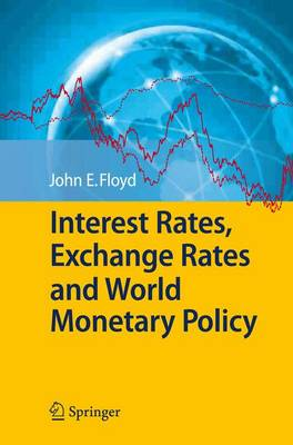 Interest Rates, Exchange Rates and World Monetary Policy (Paperback)