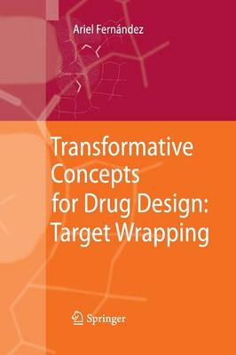 Transformative Concepts for Drug Design: Target Wrapping (Paperback)