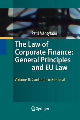The Law of Corporate Finance: General Principles and EU Law: Volume II: Contracts in General (Paperback)