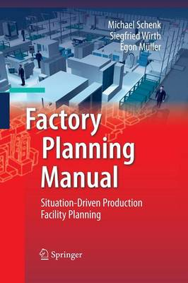 Factory Planning Manual: Situation-Driven Production Facility Planning (Paperback)