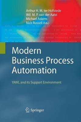 Modern Business Process Automation: YAWL and its Support Environment (Paperback)
