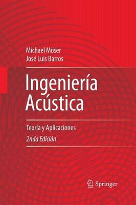 Ingenieria Acustica: Teoria y Aplicaciones (Paperback)