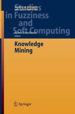 Knowledge Mining: Proceedings of the NEMIS 2004 Final Conference - Studies in Fuzziness and Soft Computing 185 (Paperback)