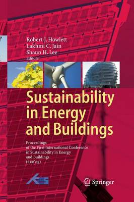 Sustainability in Energy and Buildings: Proceedings of the International Conference in Sustainability in Energy and Buildings (SEB'09) (Paperback)
