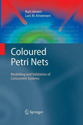 Coloured Petri Nets: Modelling and Validation of Concurrent Systems (Paperback)