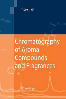 Chromatography of Aroma Compounds and Fragrances (Paperback)