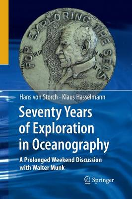 Seventy Years of Exploration in Oceanography: A Prolonged Weekend Discussion with Walter Munk (Paperback)