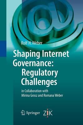 Shaping Internet Governance: Regulatory Challenges (Paperback)