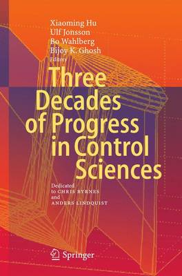 Three Decades of Progress in Control Sciences: Dedicated to Chris Byrnes and Anders Lindquist (Paperback)